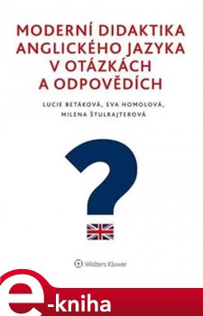 Obálka titulu Moderní didaktika anglického jazyka v otázkách a odpovědích