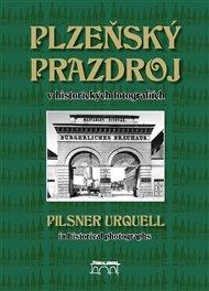 Plzeňský Prazdroj v historických fotografiích