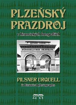 Obálka titulu Plzeňský Prazdroj v historických fotografiích