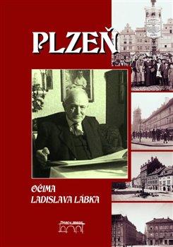 Obálka titulu Plzeň očima Ladislava Lábka