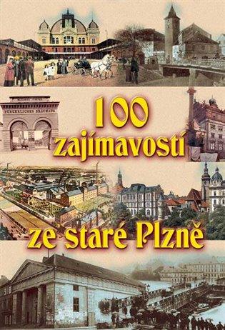 100 zajímavostí ze staré Plzně - Petr Mazný   Booksquad.ink