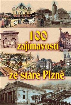 Obálka titulu 100 zajímavostí ze staré Plzně