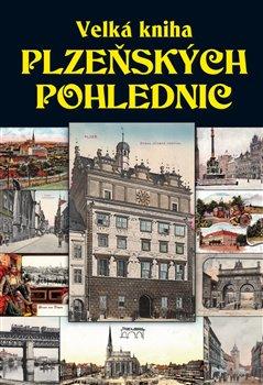 Obálka titulu Velká kniha plzeňských pohlednic