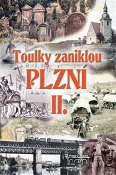 Obálka titulu Toulky zaniklou Plzní II.