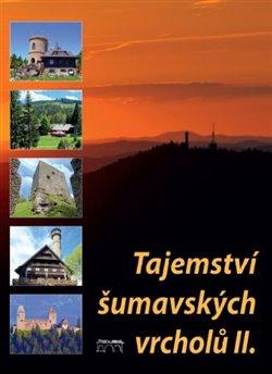 Obálka titulu Tajemství šumavských vrcholů II.