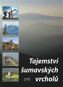 Obálka titulu Tajemství šumavských vrcholů