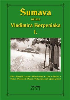 Obálka titulu Šumava očima Vladimíra Horpeniaka I.
