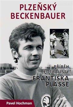 Obálka titulu Plzeňský Beckenbauer
