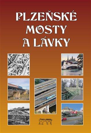 Plzeňské mosty a lávky - Miroslav Liška | Booksquad.ink