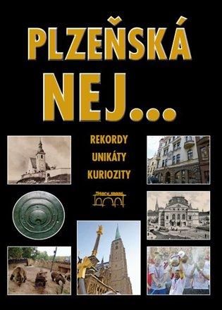 Plzeňská nej…:Rekordy, unikáty, kuriozity - Petr Flachs, | Booksquad.ink