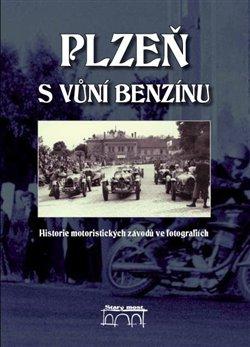 Obálka titulu Plzeň s vůní benzínu
