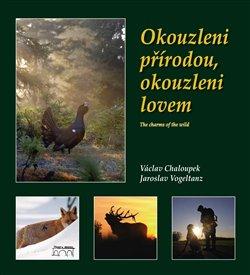 Obálka titulu Okouzleni přírodou, okouzleni lovem