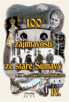 Obálka titulu 100 zajímavostí ze staré Šumavy IV.