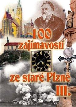 Obálka titulu 100 zajímavostí ze staré Plzně III.
