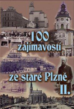 Obálka titulu 100 zajímavostí ze staré Plzně II.