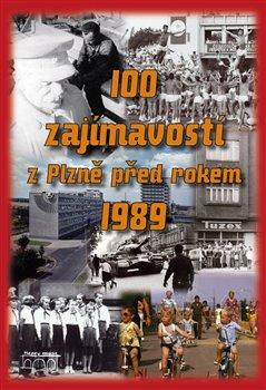 Obálka titulu 100 zajímavostí z Plzně před rokem 1989