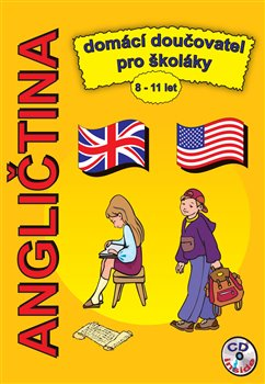 Obálka titulu Angličtina - domácí doučování pro školáky (8 - 11 let)