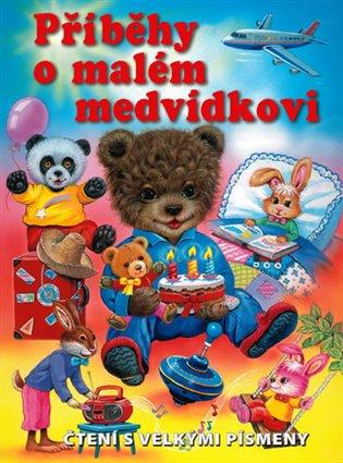 Příběhy o malém medvídkovi:Čtení s velkými písmeny - Ute Haderlein   Booksquad.ink