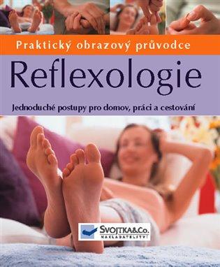 Reflexologie - Praktický obrazový průvodce:Jednocuché postupy pro domov, práci a cestování - Ann Gillanders   Booksquad.ink