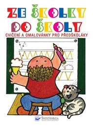 Ze školky do školy - Cvičení a omalovánky pro předškoláky