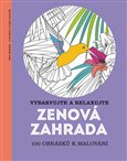 Obálka knihy Zenová zahrada - Vybarvujte a relaxujte 100 obrázků k malování