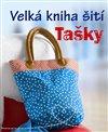 Obálka knihy Velká kniha šití - Tašky