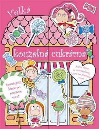 Velká kouzelná cukrárna - - | Booksquad.ink