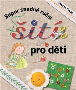 Obálka titulu Super snadné ruční šití pro děti