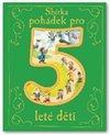 Obálka knihy Sbírka pohádek pro 5leté děti