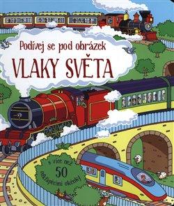 Obálka titulu Vlaky světa - Podívej se pod okénko