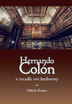 Obálka titulu Hernando Colón v zrcadle své knihovny