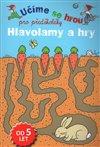 Obálka knihy Hlavolamy a hry - Učíme se hrou pro předškoláky