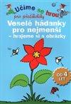 Obálka knihy Veselé hádanky pro nejmenší - hrajeme si s obrázky