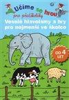Obálka knihy Veselé hlavolamy a hry pro nejmenší ve školce