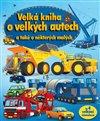 Obálka knihy Velká kniha o velkých autech a také o některých malých