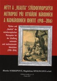 Mýty a 'realita' středoevropských metropolí při utváření národních a nadnárodních identit /1918-2016/