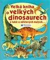 Obálka knihy Velká kniha o velkých dinosaurech a také a některých malých...
