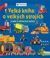 Obálka knihy Velká kniha o velkých strojích a také o některých malých