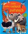 Obálka knihy Velká kniha o velkých zvířatech