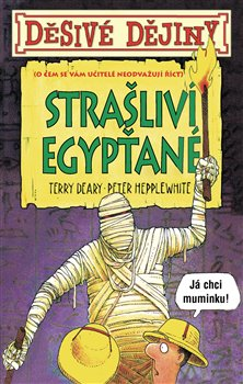 Obálka titulu Děsivé dějiny Strašliví Egypťané