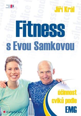 Fitness s Evou Samkovou:účinnost cviků podle EMG - Jiří Král | Booksquad.ink