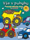 Obálka knihy Vše v pohybu - Obsahuje skládanky, rébusy a samolepky