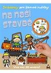 Obálka knihy Na naší stavbě - Skládanky pro šikovné ručičky