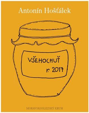 Všehochuť r. 2017 - Antonín Hošťálek   Booksquad.ink
