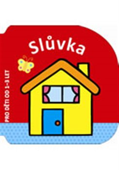 Obálka titulu Slůvka - pro děti od 1–3 let