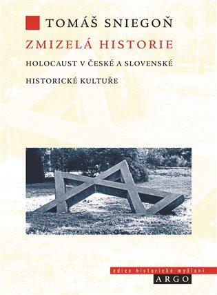 Zmizelá historie - Holokaust v české a slovenské historické kultuře