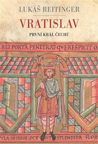 Vratislav – První král Čechů