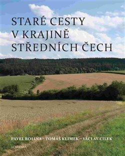 Obálka titulu Staré cesty v krajině středních Čech
