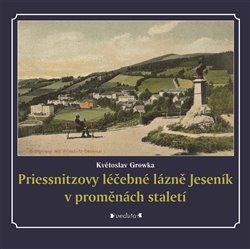 Obálka titulu Priessnitzovy léčebné lázně Jeseník v proměnách staletí