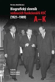 Biografický slovník vedoucích funkcionářů KSČ v letech 1921 - 1989